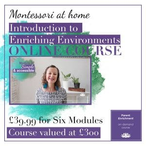 Montesorri at home online course - Introduction to Enriching Environments
