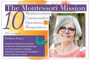 The Montessori Mission Podcast - 10 Questions for Barbara Isaacs - Hosted by Enriching Environments