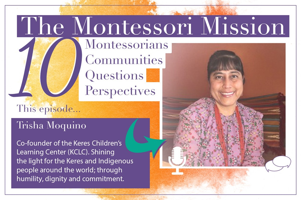 The Montessori Mission Podcast - 10 Questions for Trisha Moquino - Hosted by Enriching Environments