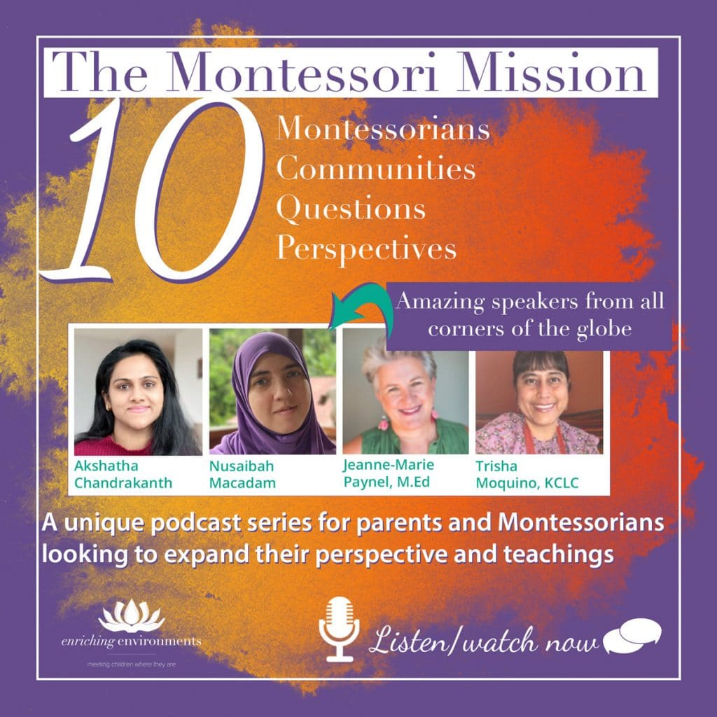 The Montessori Mission Podcast - 10 Montessorians, 10 Questions, 10 Communities, 10 Perspectives Hosted by Enriching Environments