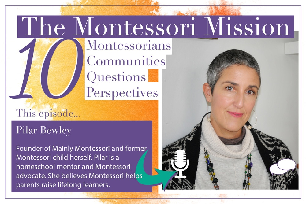 The Montessori Mission Podcast - 10 Questions for Pilar Brewley - Hosted by Enriching Environments